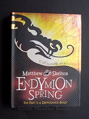 ENDYMION SPRING THE PAST IS A DANGEROUS BEAST