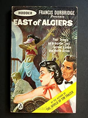 EAST OF ALGIERS A PAUL TEMPLE MYSTERY