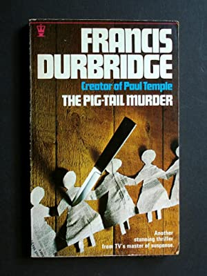 THE PIG-TAIL MURDER ANOTHER STUNNING THRILLER FROM TV'S MASTER OF SUSPENSE: DURBRIDGE Francis