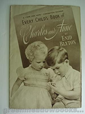 EVERY CHILD'S BOOK OF PRINCE CHARLES AND PRINCESS ANNE April 1953.