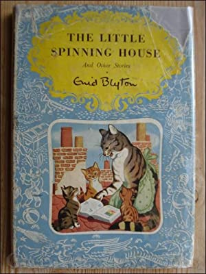THE LITTLE SPINNING HOUSE And Other Stories