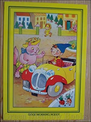 NODDY POSTCARD GOOD MORNING NODDY (Same picture as PLEASE TAKE ME TO THE STATION NODDY)