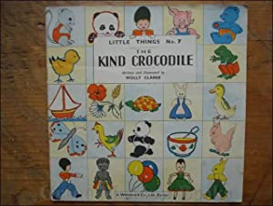 THE KIND CROCODILE LITTLE THINGS No. 7