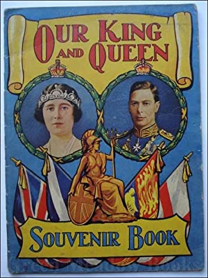 OUR KING AND QUEEN SOUVENIR BOOK Number: ROYALTY: COLOUR LITHOGRAPH: