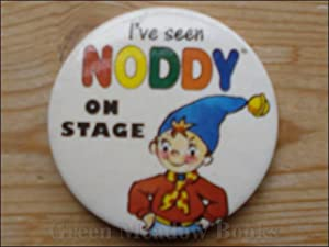 NODDY: BADGE I¿VE SEEN NODDY ON STAGE!