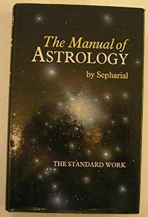 MANUAL OF ASTROLOGY: Sepharial,