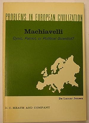 MACHIAVELLI - CYNIC PATRIOT OR POLITICAL SCIENTIST: Jensen, De Lamar