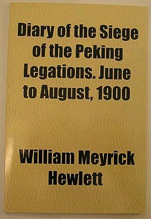 DIARY OF THE SIEGE OF THE PEKING: Hewlett, William