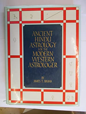 ANCIENT HINDU ASTROLOGY FOR THE MOD. WESTERN: Braha, James T.