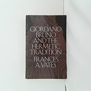 GIORDANO BRUNO & THE HERMETIC TRADITION: Yates, Frances A.