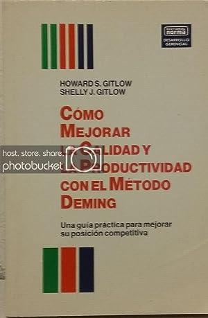 Cómo mejorar la calidad y la productividad con el Método Deming: Una guía pr&...