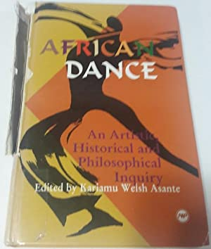 African Dance: An Artistic, Historical, and Philosophical: Welsh-Asante, Kariamu [Editor]