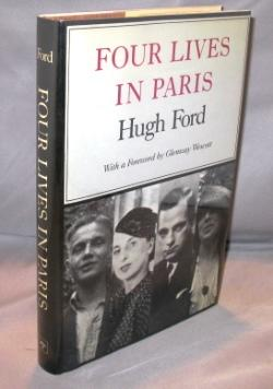 Four Lives in Paris with a Foreword: Paris in the