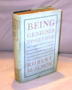 Being Geniuses Together.: Paris in the 1920s] McAlmon, Robert.