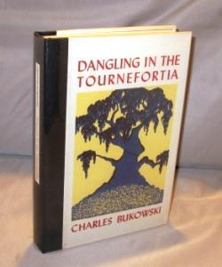 Dangling in the Tournefortia: Poems.: Bukowski, Charles.
