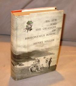 Big Sur and the Oranges of Hieronymus Bosch.: Miller, Henry.