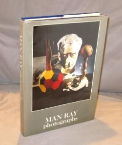 Man Ray Photographs. Introduction by Jean-Hubert Martin with Three Texts by Man Ray.: Surrealist ...