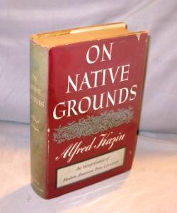 On Native Grounds: An Interpretation of Modern American Prose.: Literary Criticism] Kazin, Alfred.