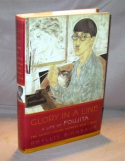 Glory in a Line: A Life of Foujita. The Artist Caught between East and West.: Paris in the 1920s] ...