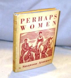 Perhaps Women: Essays.: Literary Essays] Anderson, Sherwood.