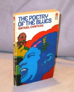 The Poetry of the Blues.: Charters, Samuel.