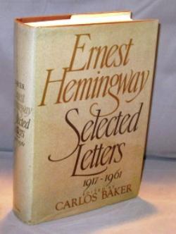 Selected Letters 1917-1961.: Hemingway, Ernest.