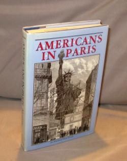 Americans in Paris: An Anecdotal Street Guide.: Expatriate Paris] Morton, Brian.