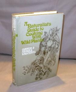 A Naturalist's Guide to Cooking with Wild Plants.: Wild Food Cookery] Krochmal, Connie and ...