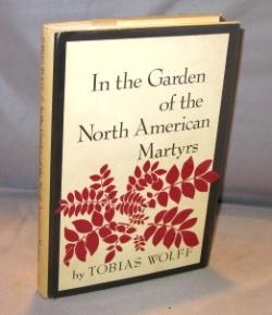 In the Garden of North American Martyrs: Stories.: Wolff, Tobias.