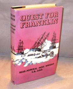 Quest For Franklin.: Arctic Exploration] Wright, C.B., O.B.E., Rear Admiral Noel.