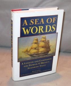 A Sea of Words: A Lexicon and Companion for Patrick O'Brian's Seafaring Tales.: Nautical ...