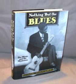 Nothing But the Blues: The Music and the Musicians.: Blues Music] Cohn, Lawrence.