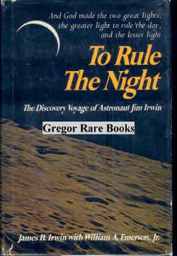 To Rule the Night. The Discovery Voyage of Astronaut Jim Irwin.: Astronaut Signature] Irwin, James ...