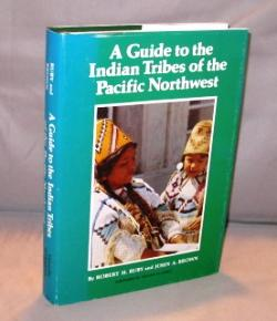 A Guide to the Indian Tribes of the Pacific Northwest.: Northwest Native American Reference] Ruby, ...