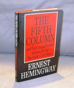Fifth Column and four unpublished stories of the Spanish Civil War.: Hemingway, Ernest.