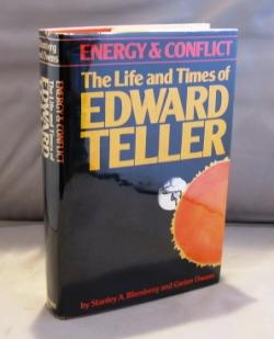 Energy & Conflict: The Life and Times of Edward Teller,: Edward Teller] Blumberg, Stanley A. ...