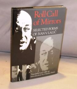 Roll Call of Mirrors: Selected Poems.: Simic, Charles, translator) Lalic, Ivan V.