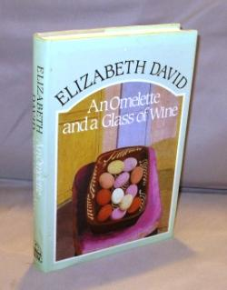 An Omelette and a Glass of Wine.: Cookery Essays] David, Elizabeth.