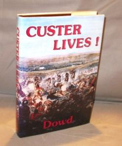 Custer Lives!: Custer Bibliography] Dowd, James P.