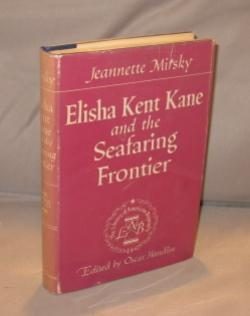 Elisha Kent Kane and the Seafaring Frontier. Edited by Oscar Handlin.: Arctic Exploration] Mirsky, ...