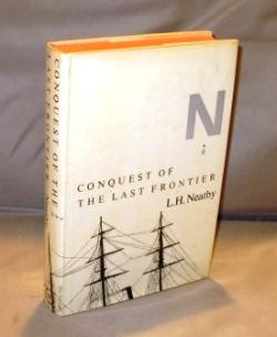 Conquest of the Last Frontier.: Arctic Exploration] Neatby, L. H.
