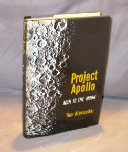 Project Apollo: Man to the Moon.: Space Program] Alexander, Tom.