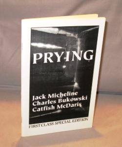 In 'Prying' Magazine.: Bukowski, Charles with Jack Micheline & Catfish McDaris.