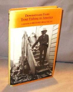 Downstream From Trout Fishing in America: A Memoir.: Brautigan, Richard) Abbott, Keith.