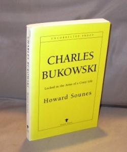 Charles Bukowski: Locked in the Arms of a Crazy Life.: Bukowski, Charles] Sounes, Howard.