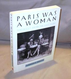 Paris Was a Woman : Portraits from the Left Bank.: Paris in the 1920s] Weiss, Andrea.