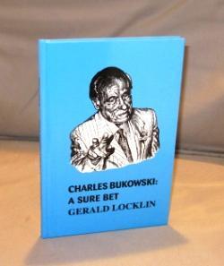Charles Bukowski: A Sure Bet.: Bukowski, Charles) Locklin,