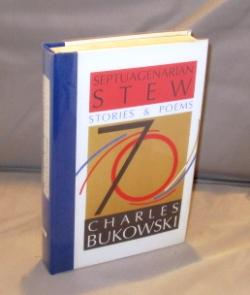 Septuagenarian Stew: Stories and Poems.: Bukowski, Charles.