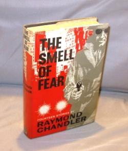 The Smell of Fear: Fourteen Stories.: Noir Crime Stories] Chandler, Raymond.