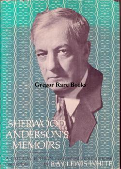 Sherwood Anderson's Memoirs. Ed. w/ intro. Ray: Literary Memoirs] Anderson,